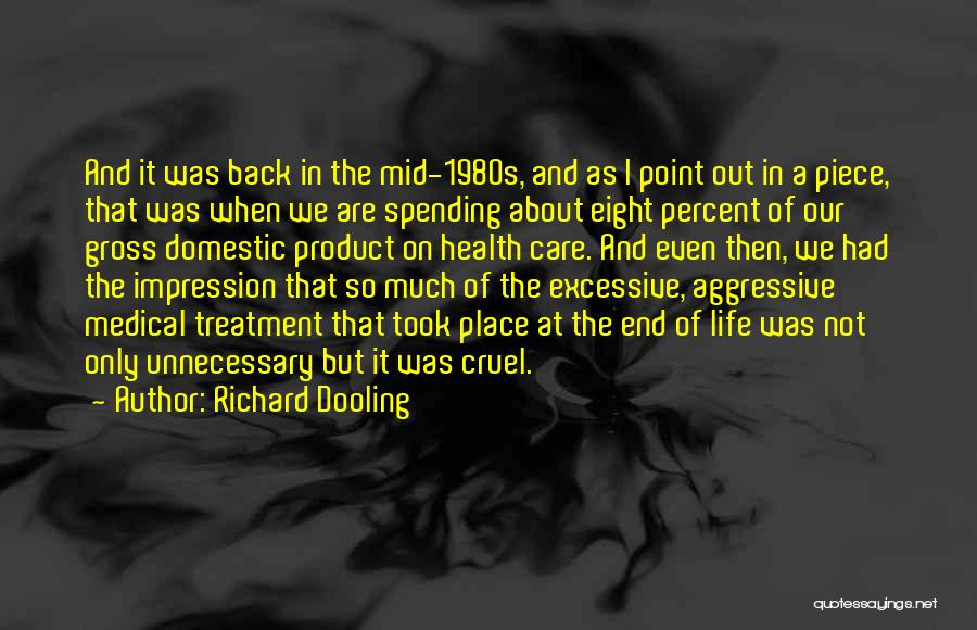 Excessive Care Quotes By Richard Dooling