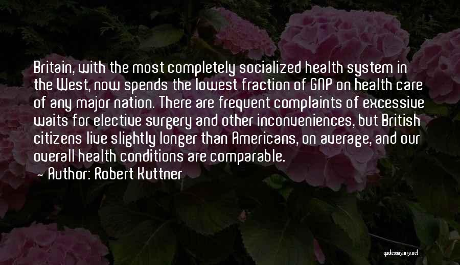 Excessive Care Quotes By Robert Kuttner