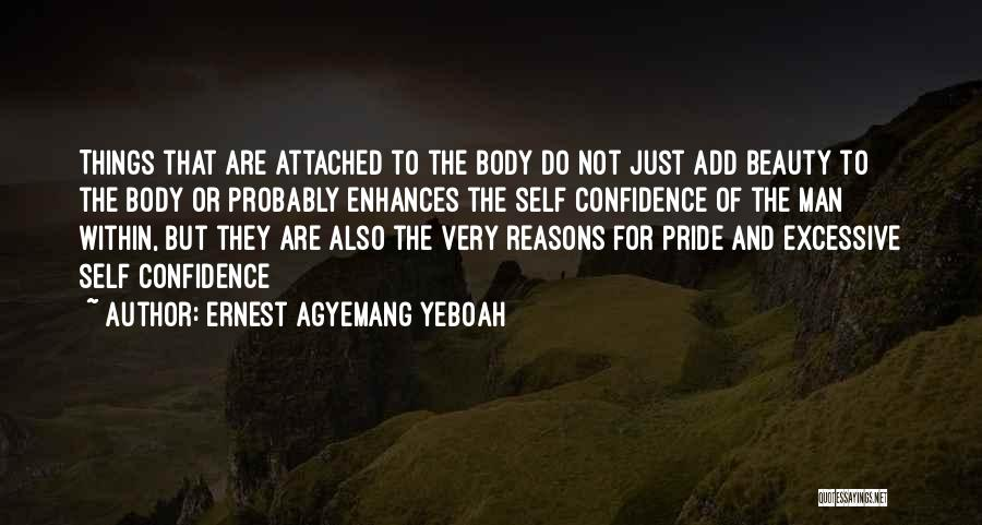 Excessive Pride Quotes By Ernest Agyemang Yeboah