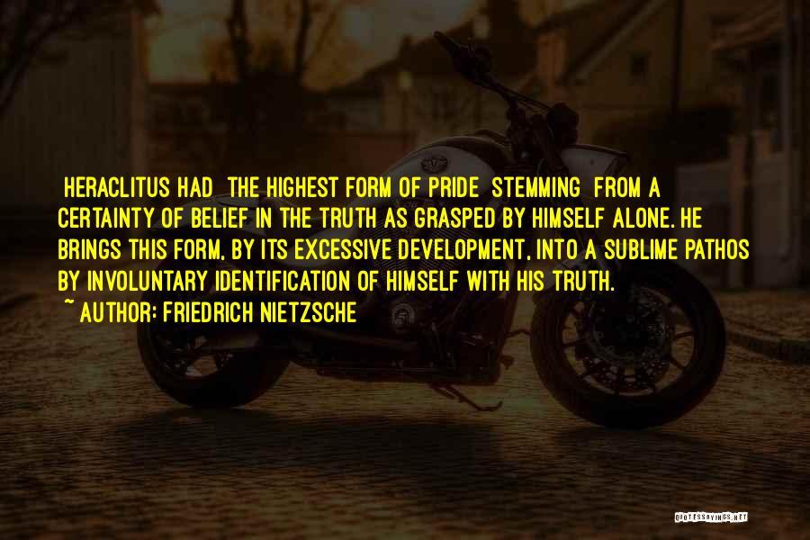 Excessive Pride Quotes By Friedrich Nietzsche