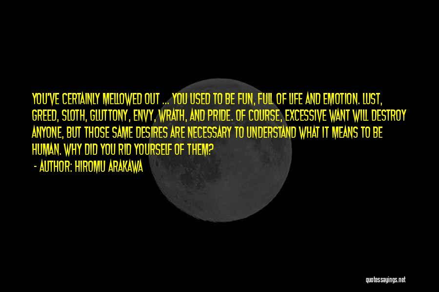 Excessive Pride Quotes By Hiromu Arakawa