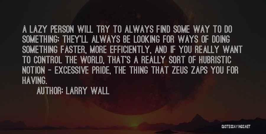 Excessive Pride Quotes By Larry Wall