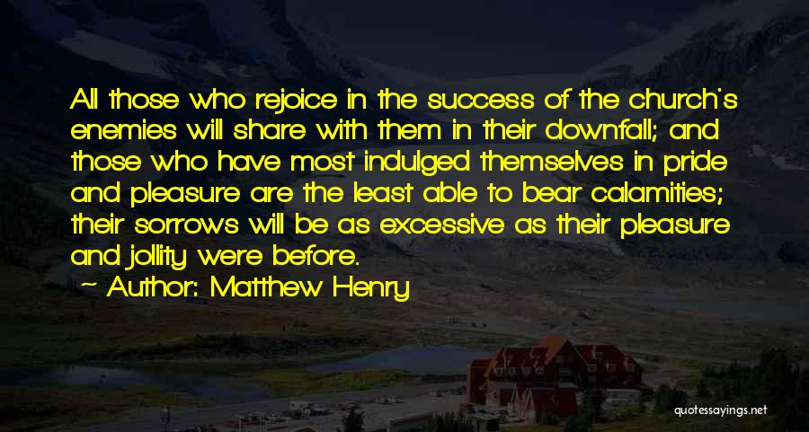 Excessive Pride Quotes By Matthew Henry