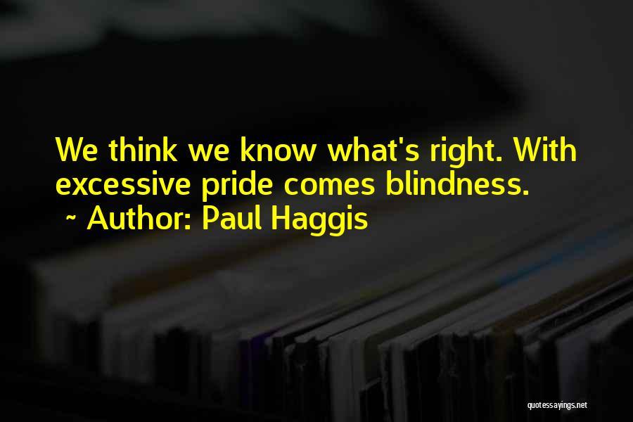 Excessive Pride Quotes By Paul Haggis
