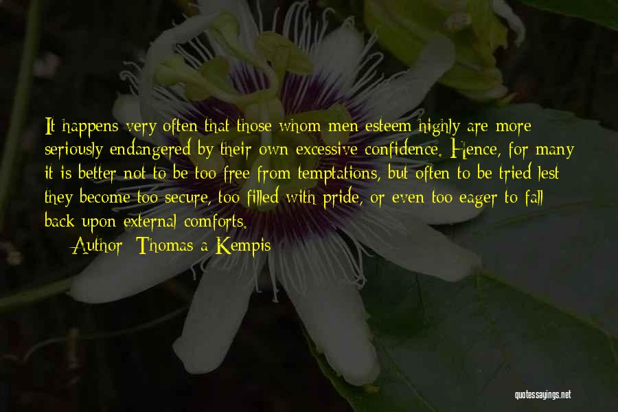 Excessive Pride Quotes By Thomas A Kempis