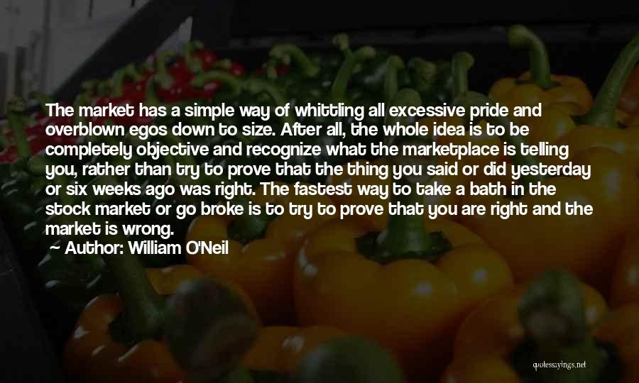 Excessive Pride Quotes By William O'Neil