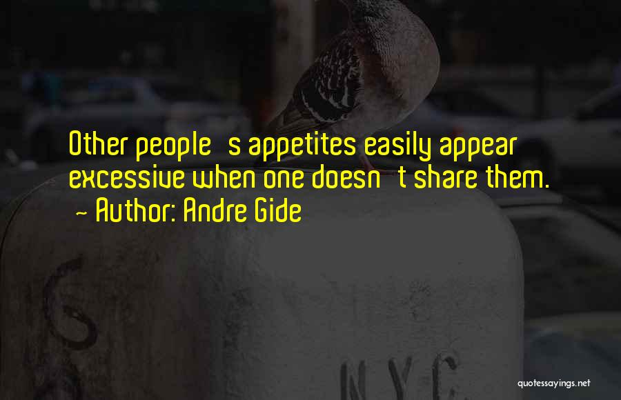 Excessive Quotes By Andre Gide