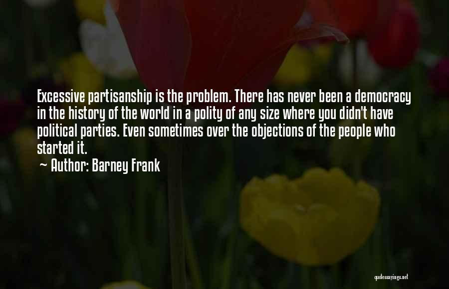 Excessive Quotes By Barney Frank