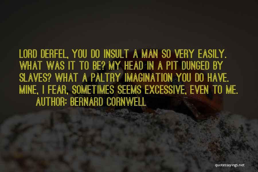 Excessive Quotes By Bernard Cornwell