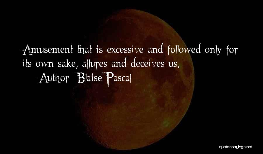 Excessive Quotes By Blaise Pascal