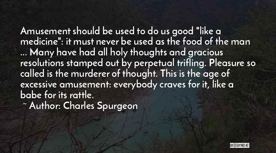 Excessive Quotes By Charles Spurgeon