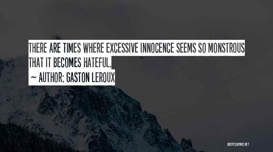 Excessive Quotes By Gaston Leroux