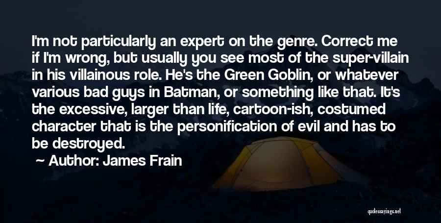 Excessive Quotes By James Frain