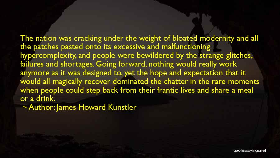 Excessive Quotes By James Howard Kunstler