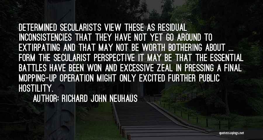 Excessive Quotes By Richard John Neuhaus