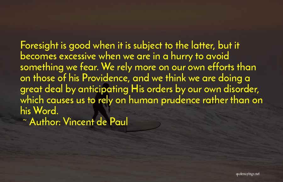 Excessive Quotes By Vincent De Paul