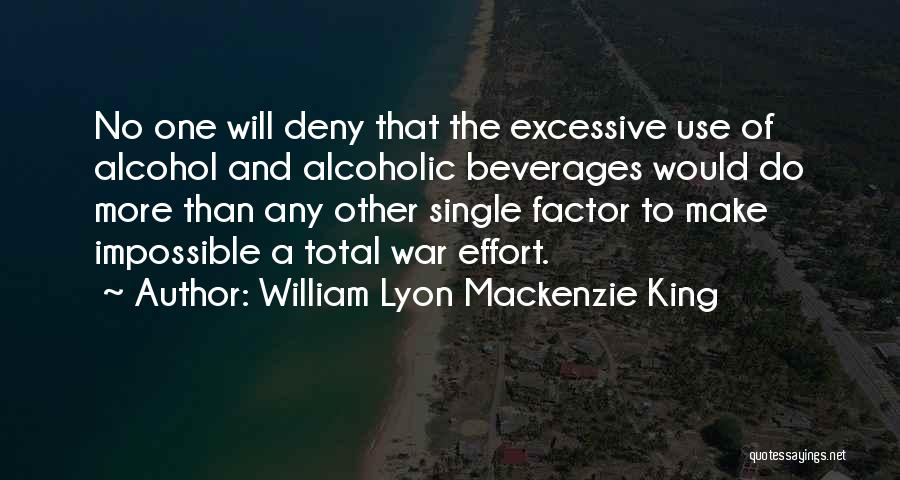 Excessive Quotes By William Lyon Mackenzie King