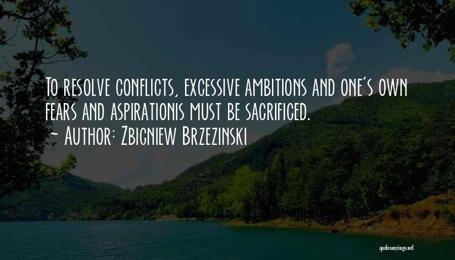 Excessive Quotes By Zbigniew Brzezinski