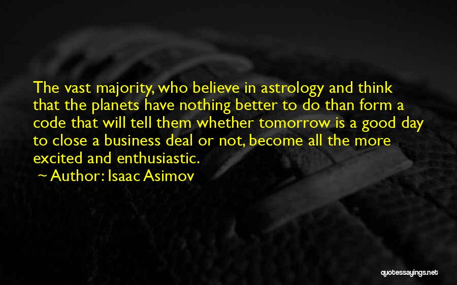 Excited For Tomorrow Quotes By Isaac Asimov