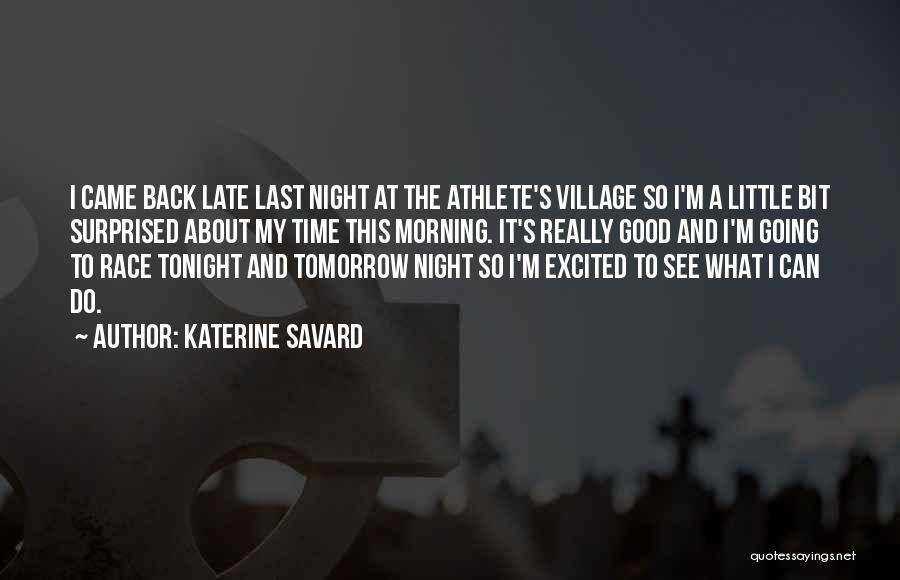 Excited For Tomorrow Quotes By Katerine Savard