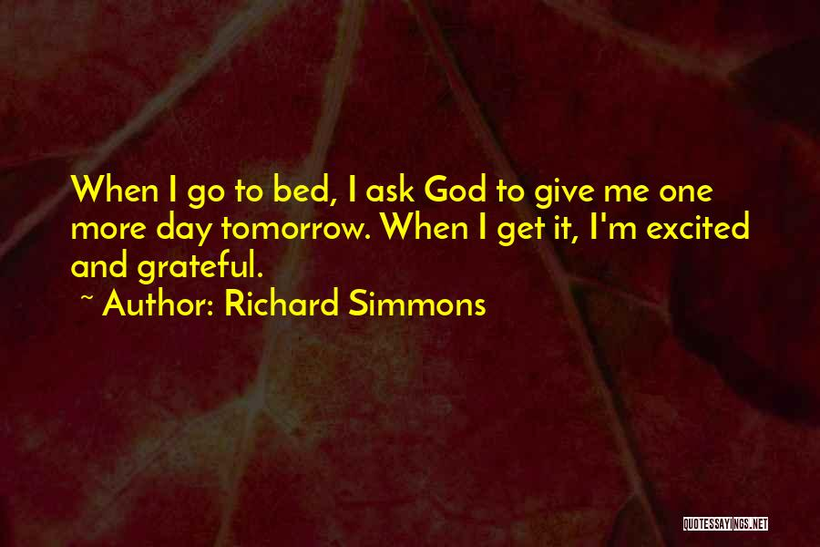 Excited For Tomorrow Quotes By Richard Simmons