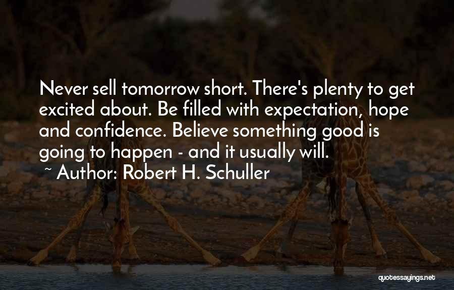 Excited For Tomorrow Quotes By Robert H. Schuller