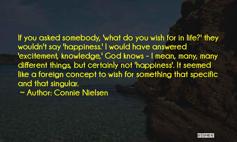 Excitement For Life Quotes By Connie Nielsen