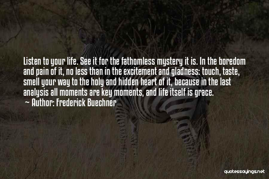 Excitement For Life Quotes By Frederick Buechner