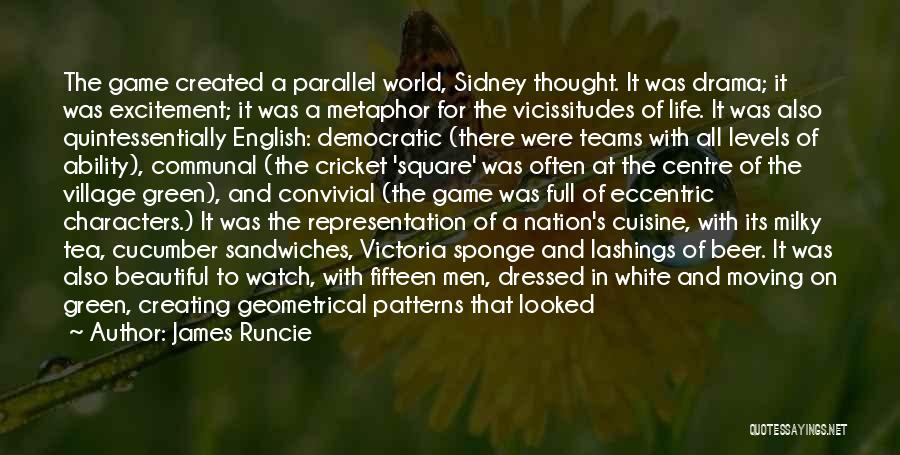 Excitement For Life Quotes By James Runcie