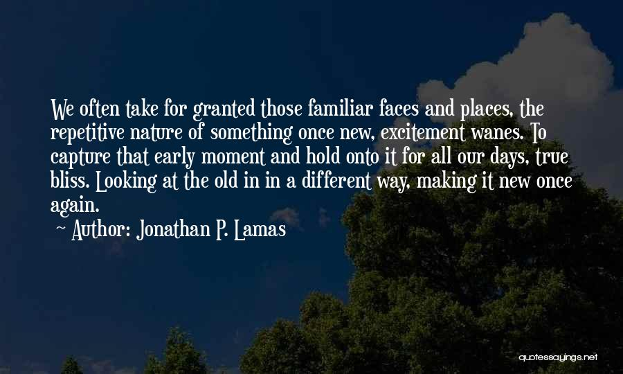 Excitement For Life Quotes By Jonathan P. Lamas