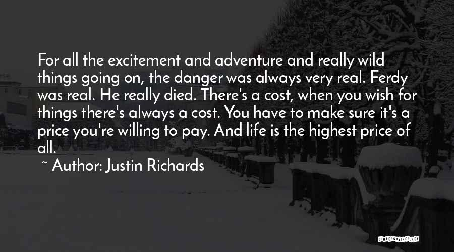 Excitement For Life Quotes By Justin Richards