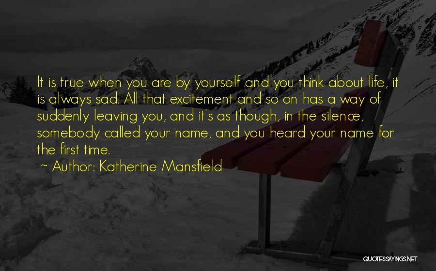 Excitement For Life Quotes By Katherine Mansfield