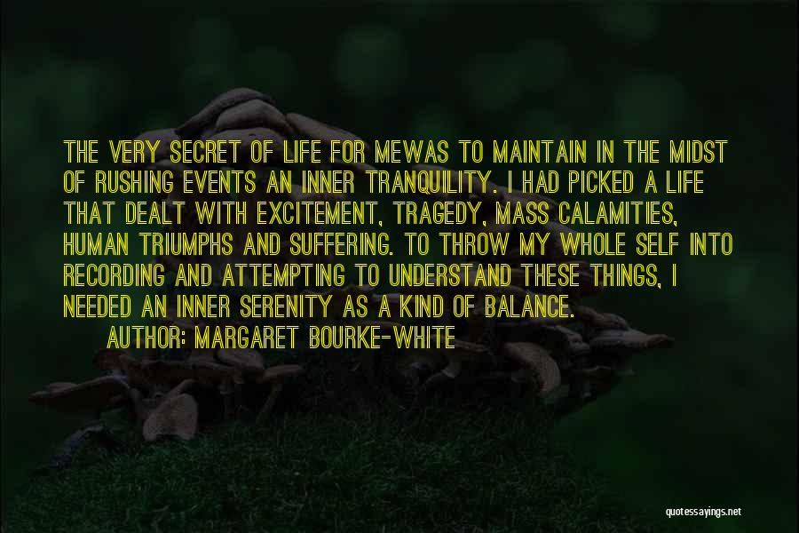Excitement For Life Quotes By Margaret Bourke-White