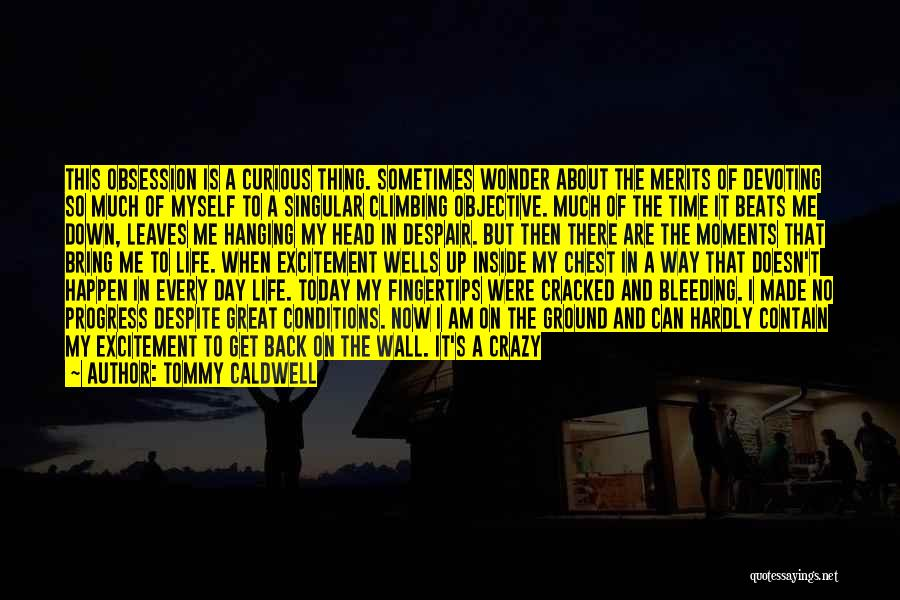 Excitement For Life Quotes By Tommy Caldwell