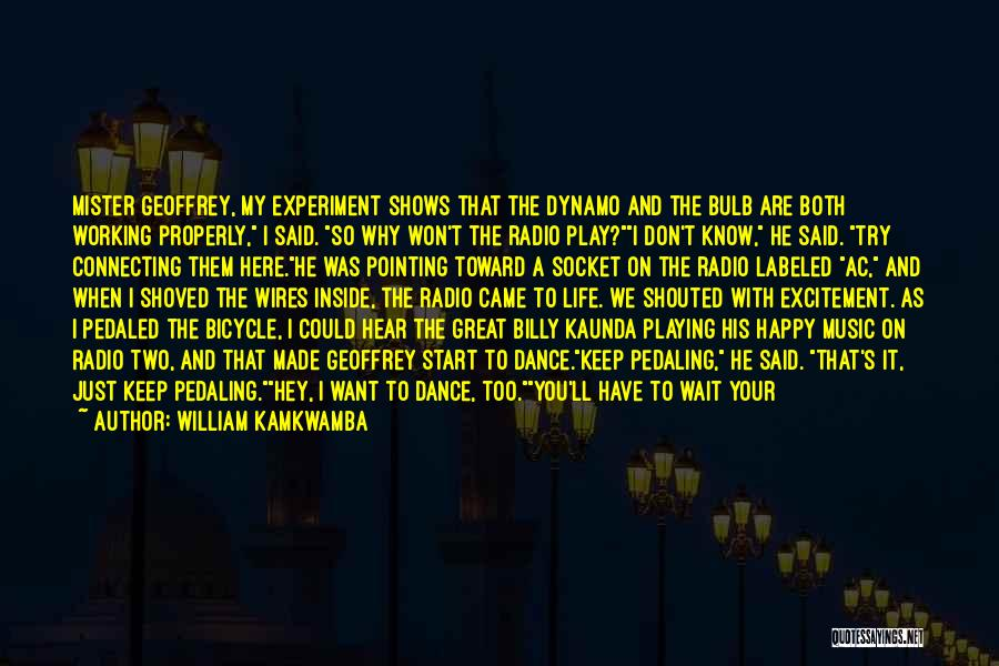 Excitement For Life Quotes By William Kamkwamba