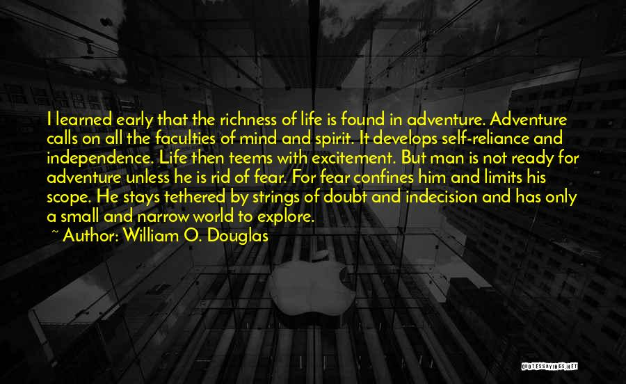 Excitement For Life Quotes By William O. Douglas