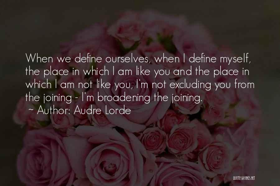 Excluding Yourself Quotes By Audre Lorde