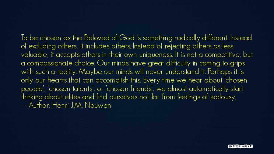Excluding Yourself Quotes By Henri J.M. Nouwen