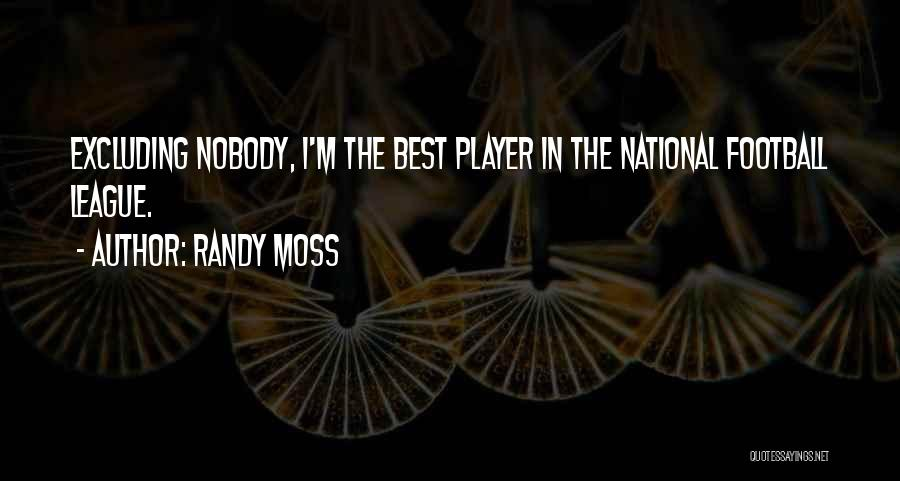 Excluding Yourself Quotes By Randy Moss