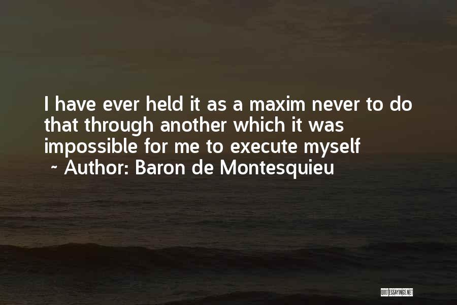 Execute Quotes By Baron De Montesquieu
