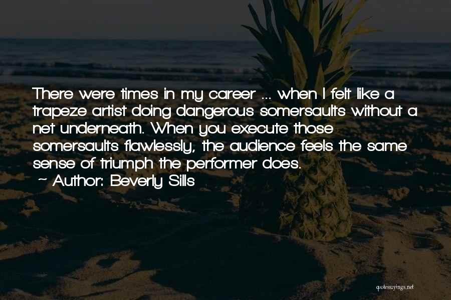 Execute Quotes By Beverly Sills