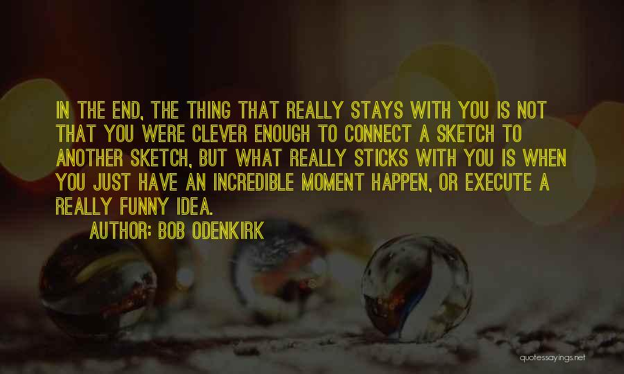 Execute Quotes By Bob Odenkirk