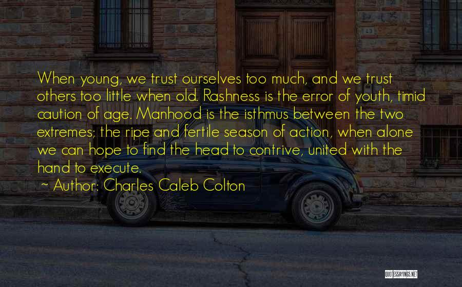 Execute Quotes By Charles Caleb Colton
