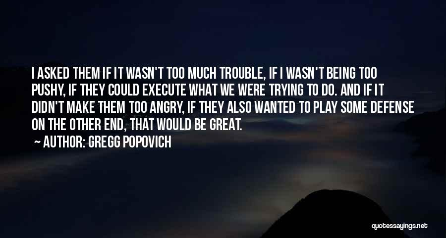 Execute Quotes By Gregg Popovich