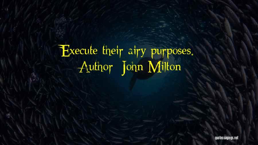 Execute Quotes By John Milton