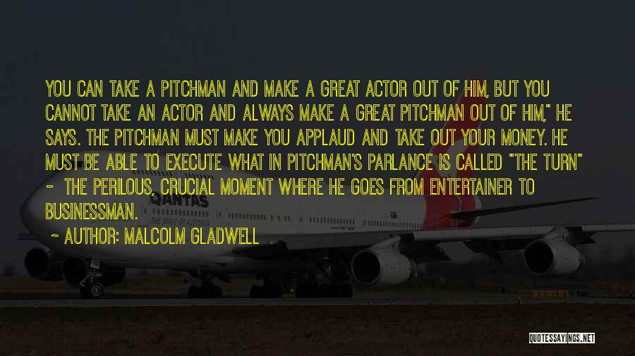 Execute Quotes By Malcolm Gladwell