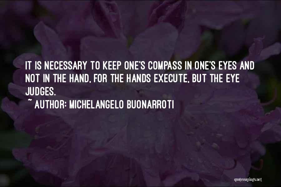 Execute Quotes By Michelangelo Buonarroti