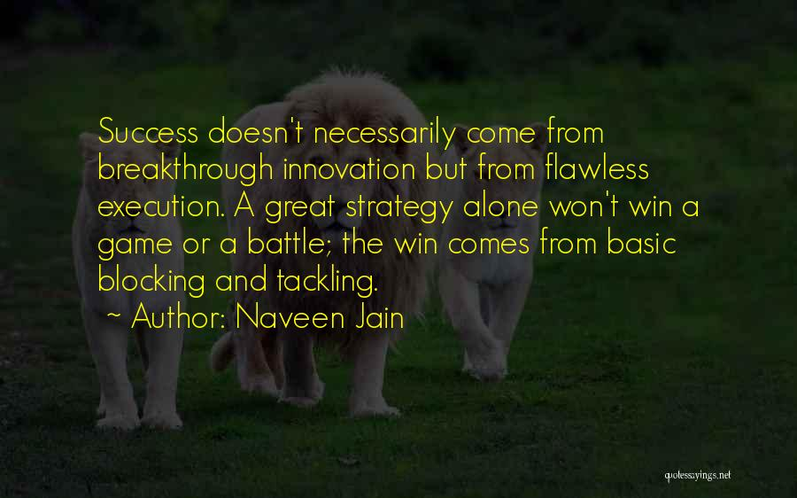 Execution And Strategy Quotes By Naveen Jain