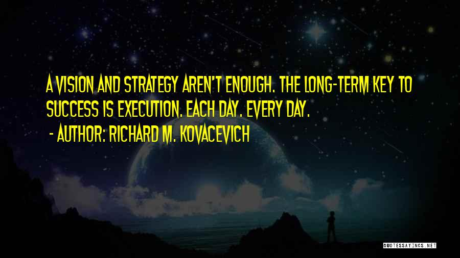 Execution And Strategy Quotes By Richard M. Kovacevich