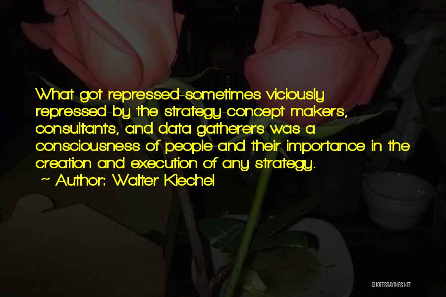 Execution And Strategy Quotes By Walter Kiechel